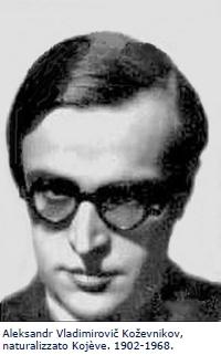 Aleksandr Vladimirovi. Kozevnikov, naturalizzato Kojève. 1902-1968.