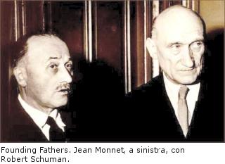 Founding Fathers. Jean Monnet, a sinistra, con Robert Schuman.