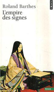 Affascinato dal Giappone, Barthes gli dedicò L'impero dei segni, pubblicato nel 1970.